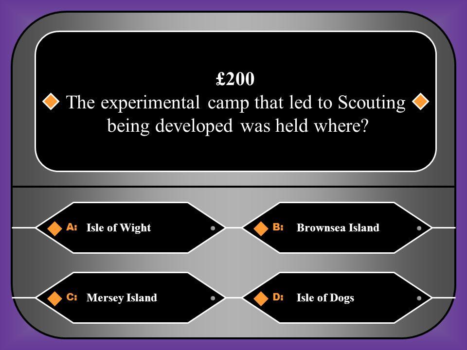A:B: Girls BrigadeGirl Guides £4,000 What Movement did Baden-Powell establish for girls.
