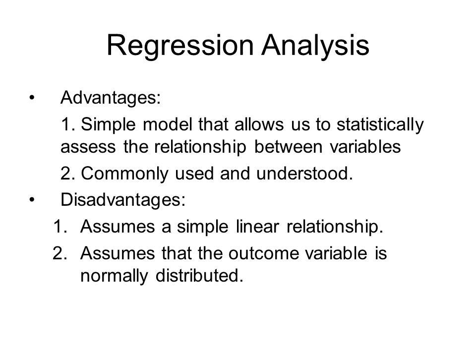 Regression Analysis Advantages: 1.