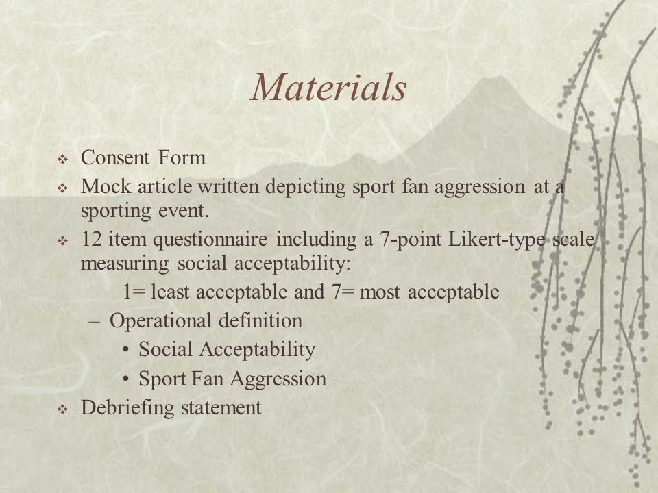 Materials  Consent Form  Mock article written depicting sport fan aggression at a sporting event.