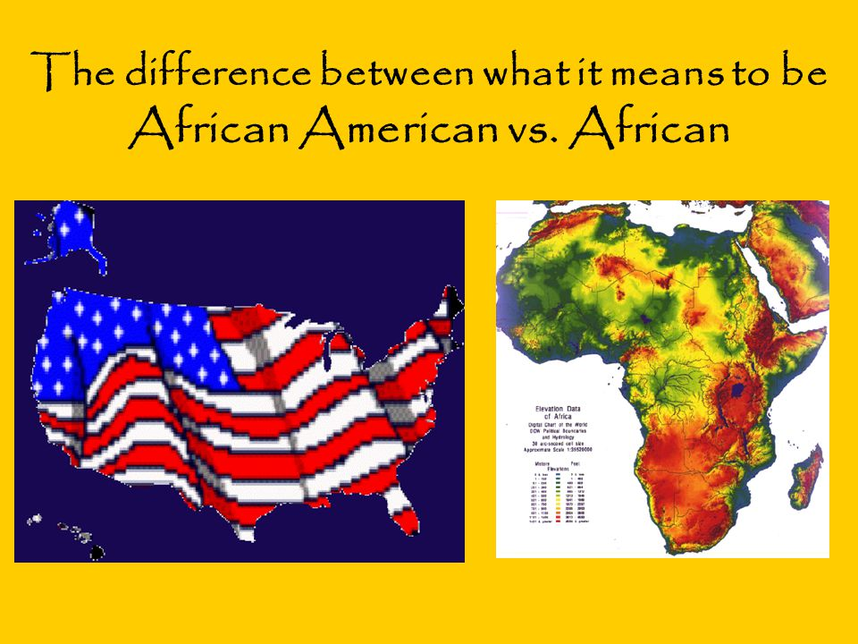 The difference between what it means to be African American vs. African
