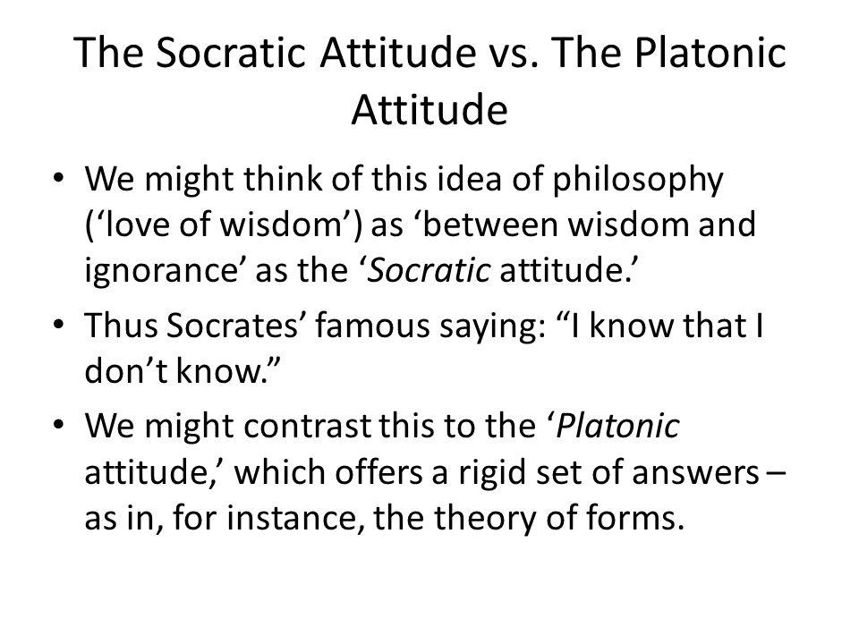 The Socratic Attitude vs.