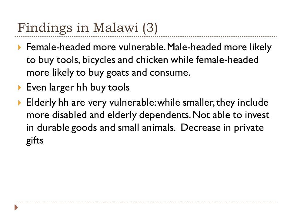 Findings in Malawi (3)  Female-headed more vulnerable.