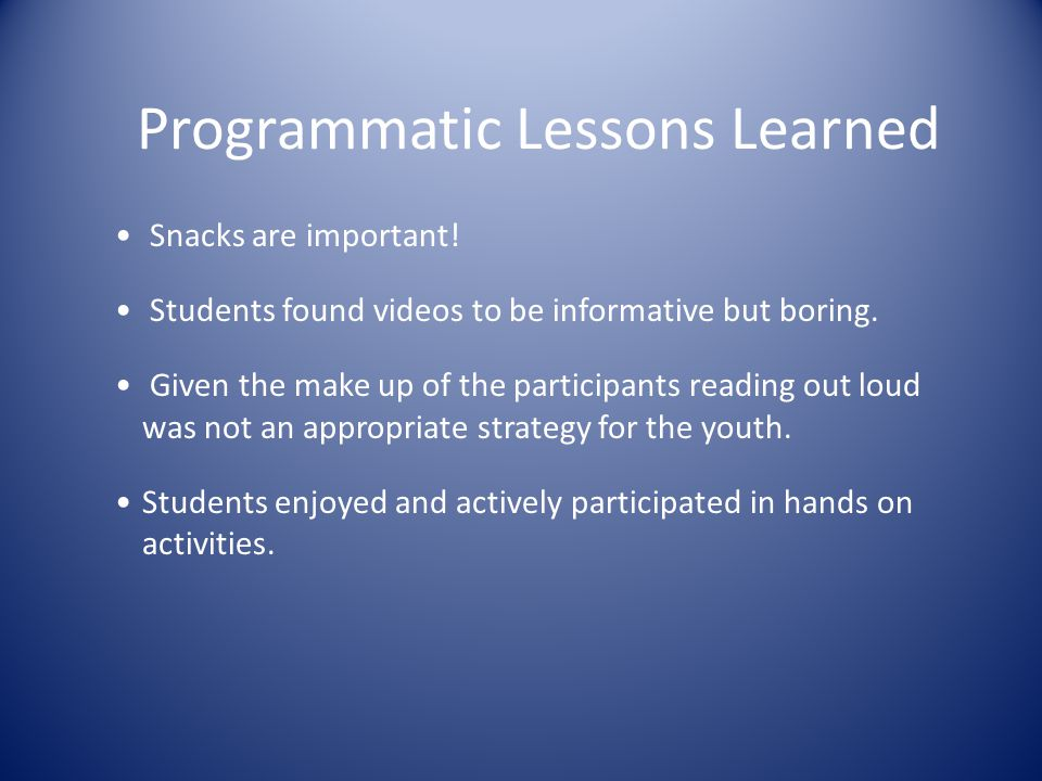 Programmatic Lessons Learned Snacks are important.