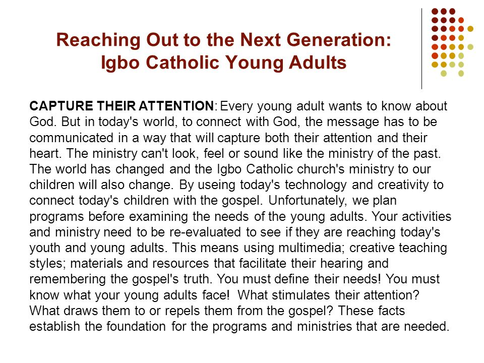 CAPTURE THEIR ATTENTION: Every young adult wants to know about God.