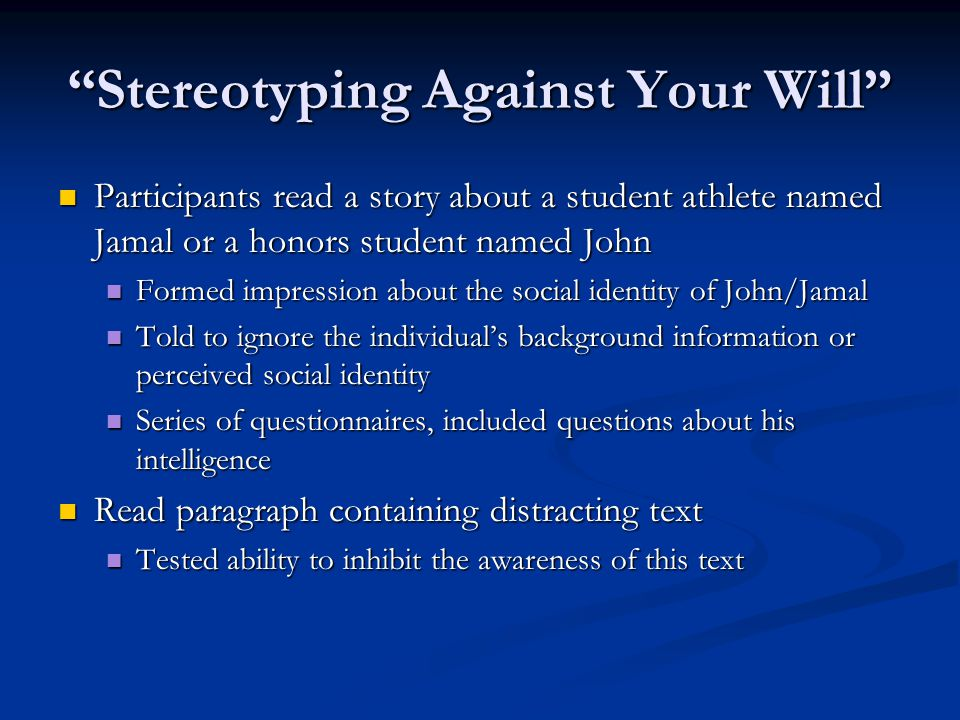 """Stereotyping Against Your Will"" Participants read a story about a student athlete named Jamal or a honors student named John Participants read a stor"