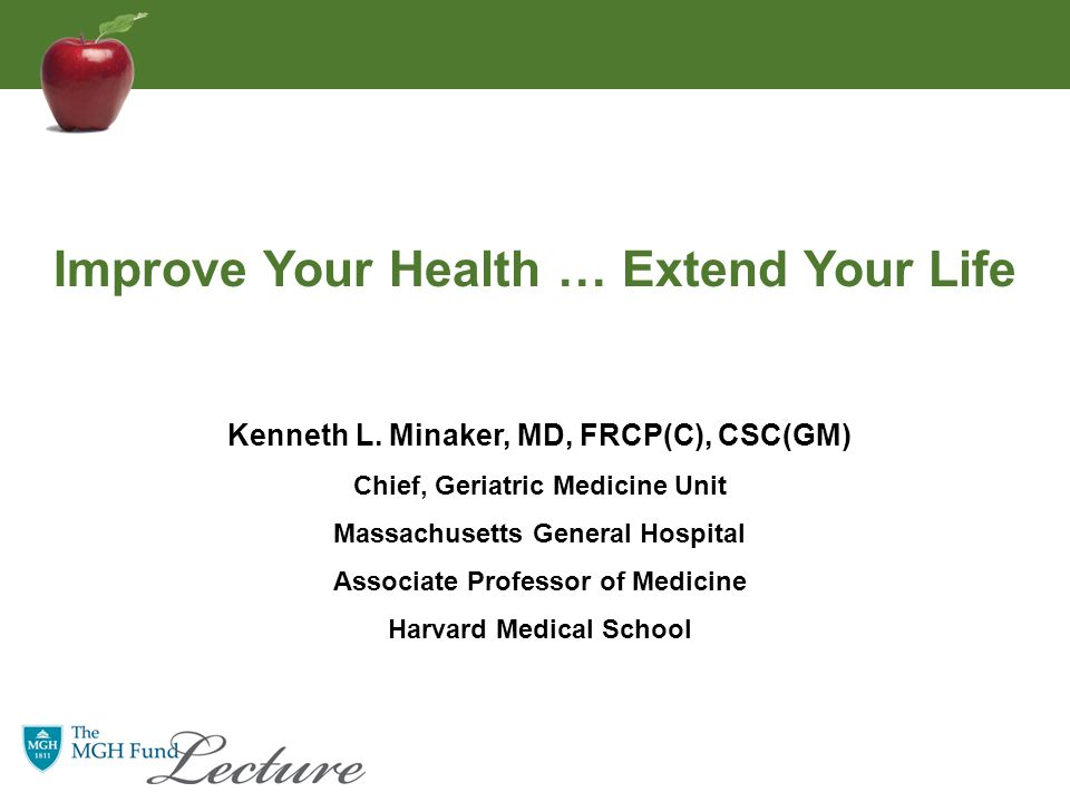 Kenneth L. Minaker, MD, FRCP(C), CSC(GM) Chief, Geriatric Medicine Unit Massachusetts General Hospital Associate Professor of Medicine Harvard Medical