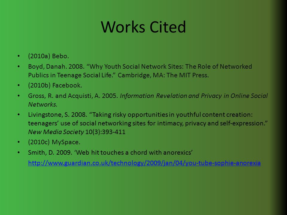 Works Cited (2010a) Bebo. Boyd, Danah. 2008.
