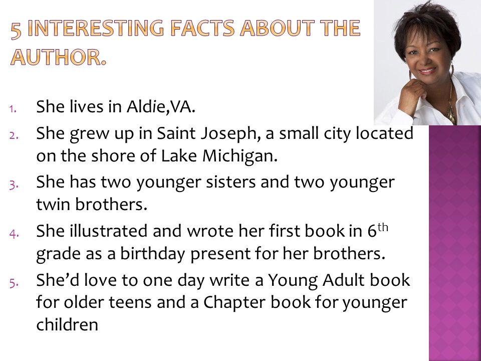 1. She lives in Aldie,VA. 2.
