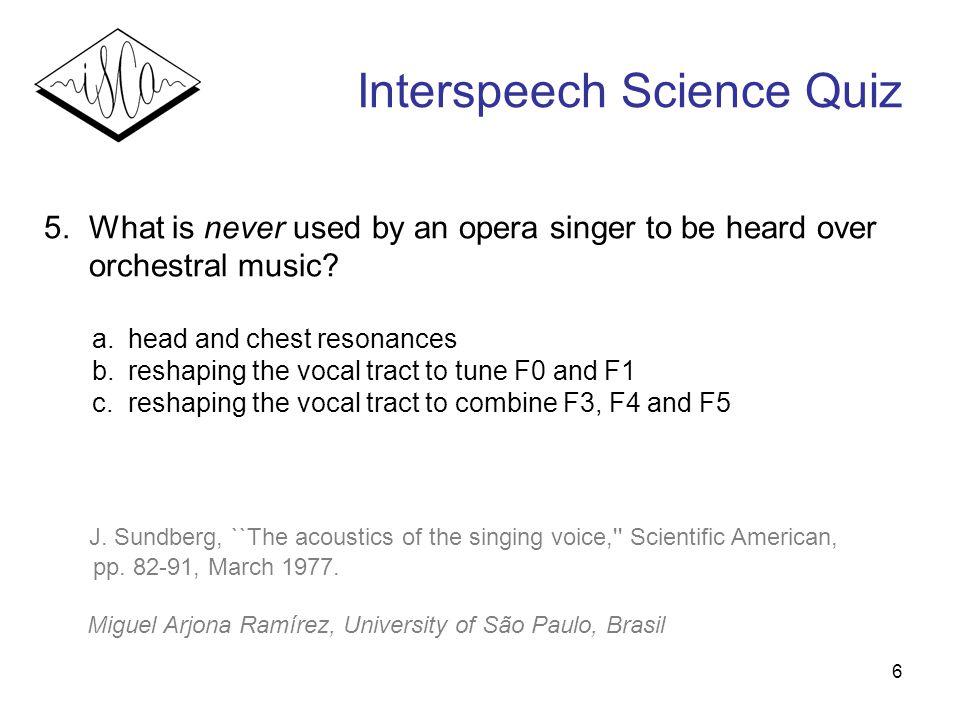 6 Interspeech Science Quiz 5.