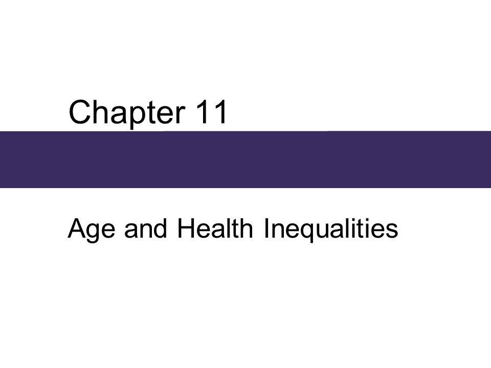 Chapter 11 Age and Health Inequalities