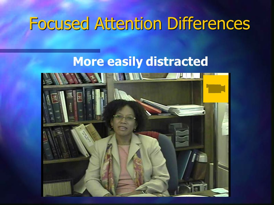 Focused Attention Differences: Introduction The Environment The Senses See, hear, feel, etc.
