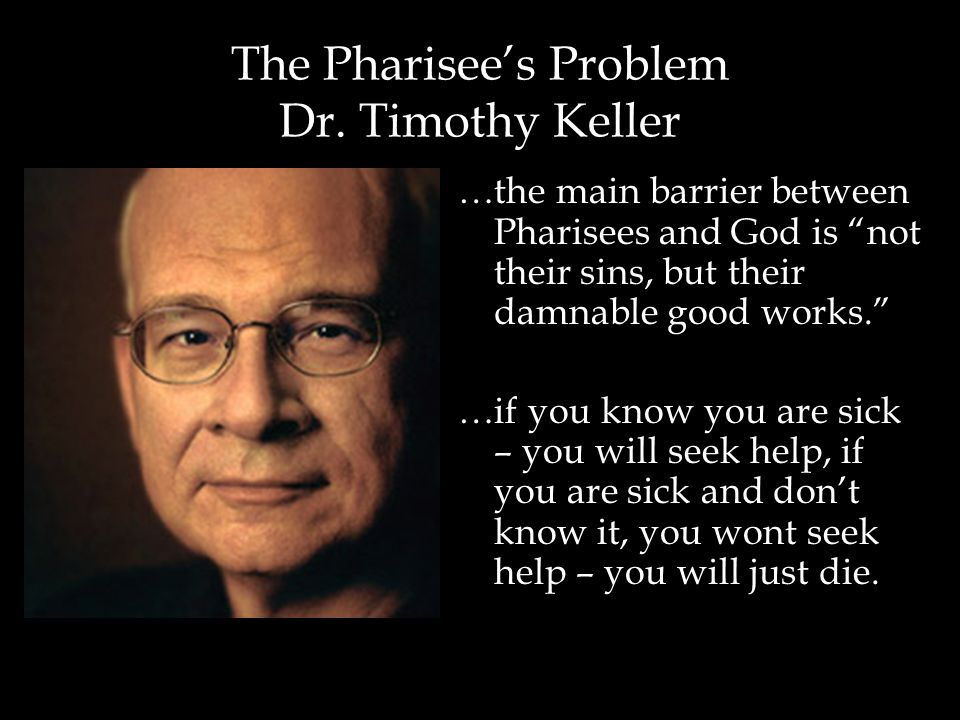 The Pharisee's Problem Dr.