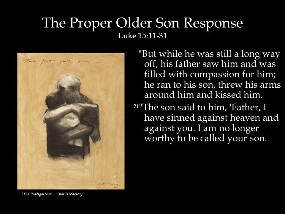 The Proper Older Son Response Luke 15:11-31