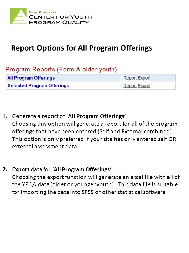 Sample Report 2: Summary and Detail Scores for YPQA Form A Individual programs scores can be reviewed in detail to identify areas for targeted improvement!