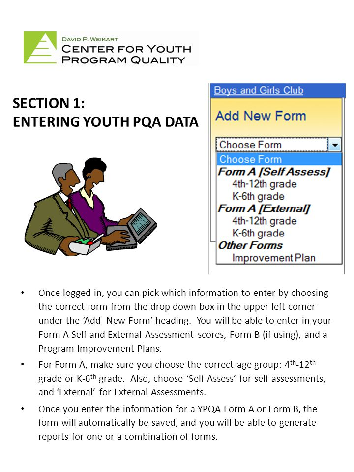 Organization or Grantee Name Site Name Saved Youth PQA Form A's Saved Younger Youth PQA Form A's Saved Program Improvement Plans Pull down menu to add new forms.