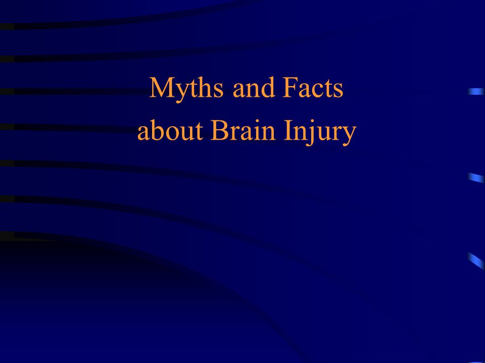 Myths and Facts about Brain Injury
