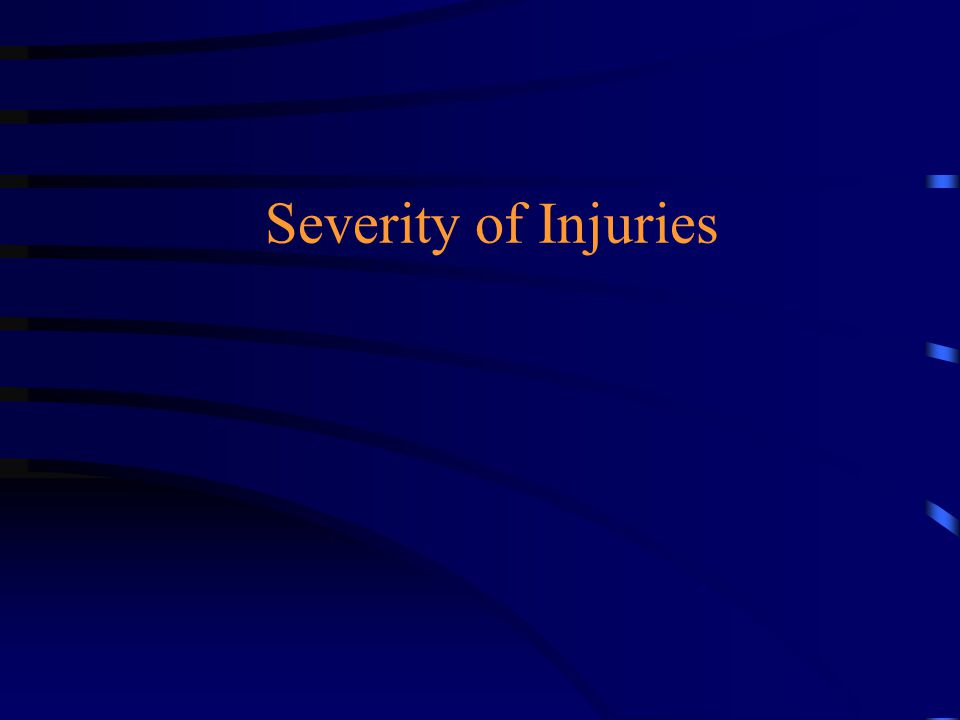 Severity of Injuries