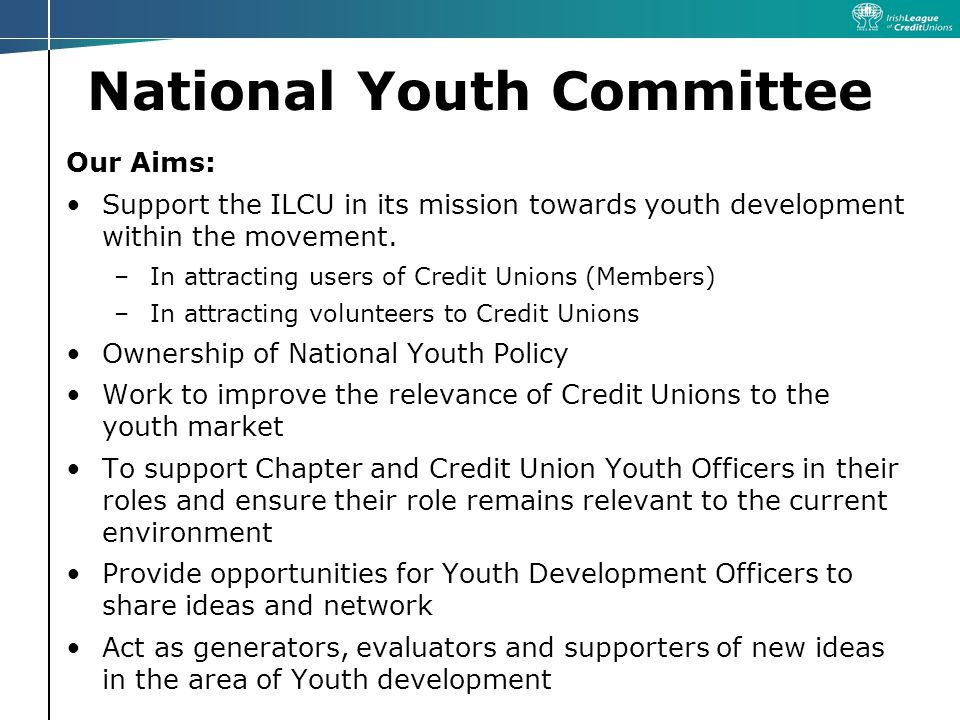 National Youth Committee Our Aims: Support the ILCU in its mission towards youth development within the movement.