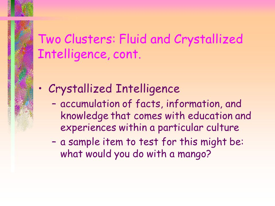 Two Clusters: Fluid and Crystallized Intelligence, cont.