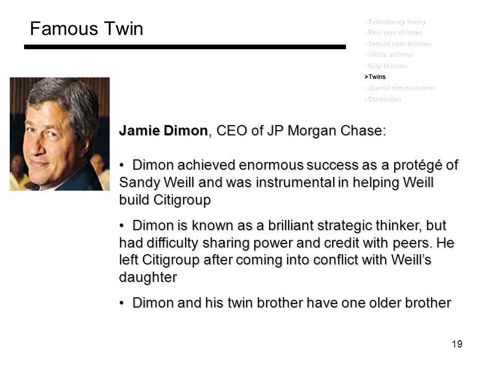 19 Famous Twin Evolutionary theory Evolutionary theory First born children First born children Second born children Second born children Middle childr