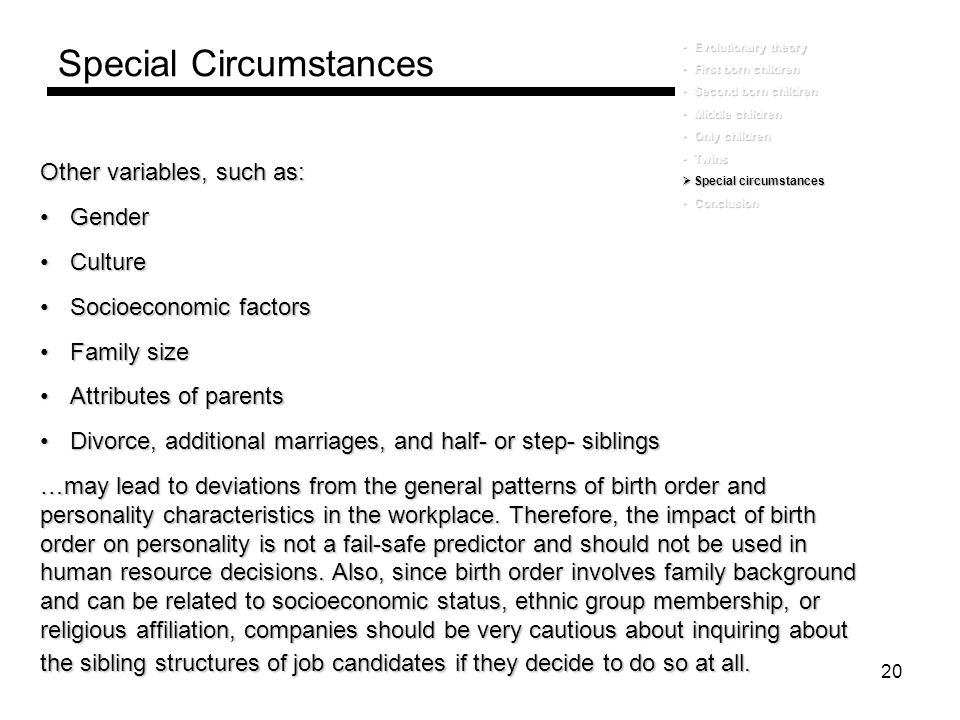20 Special Circumstances Other variables, such as: GenderGender CultureCulture Socioeconomic factorsSocioeconomic factors Family sizeFamily size Attri