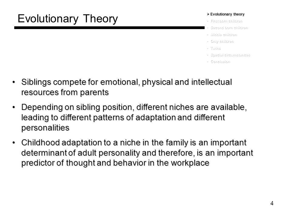 4 Evolutionary Theory  Evolutionary theory First born childrenFirst born children Second born childrenSecond born children Middle childrenMiddle chil