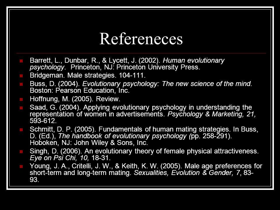 Refereneces Barrett, L., Dunbar, R., & Lycett, J. (2002).