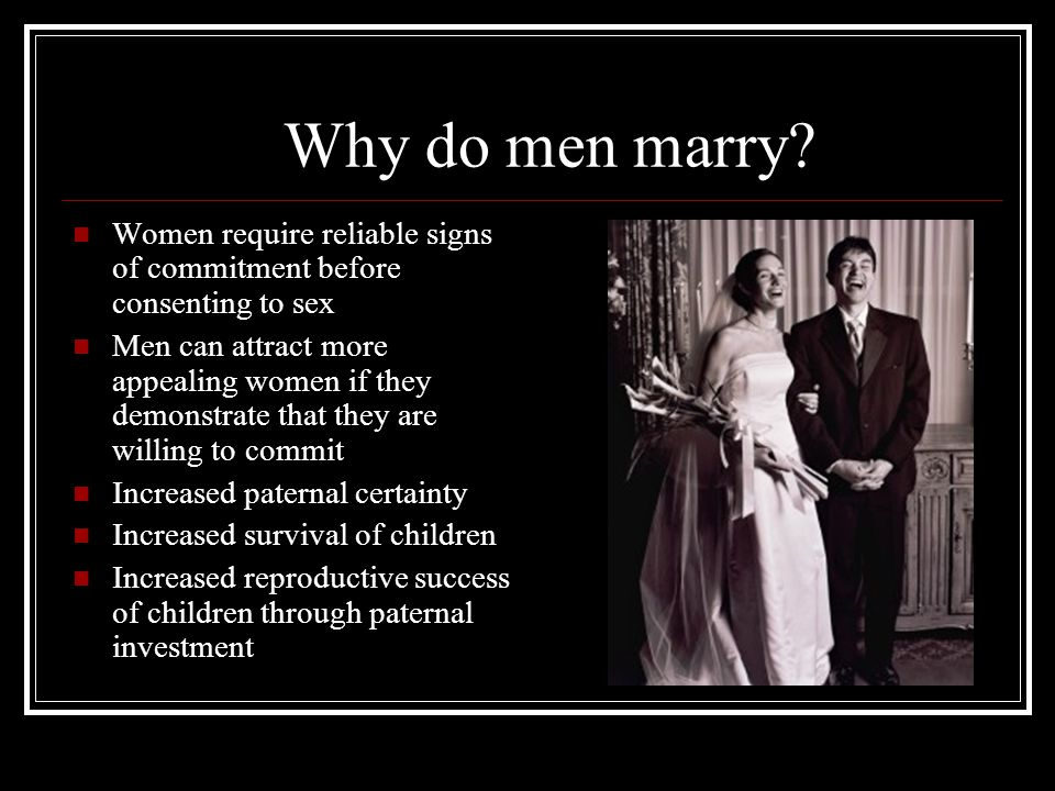 Why do men marry.