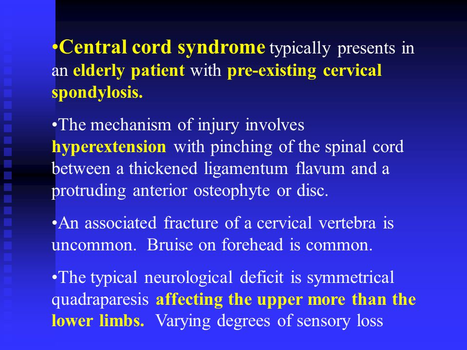 Central cord syndrome typically presents in an elderly patient with pre-existing cervical spondylosis. The mechanism of injury involves hyperextension