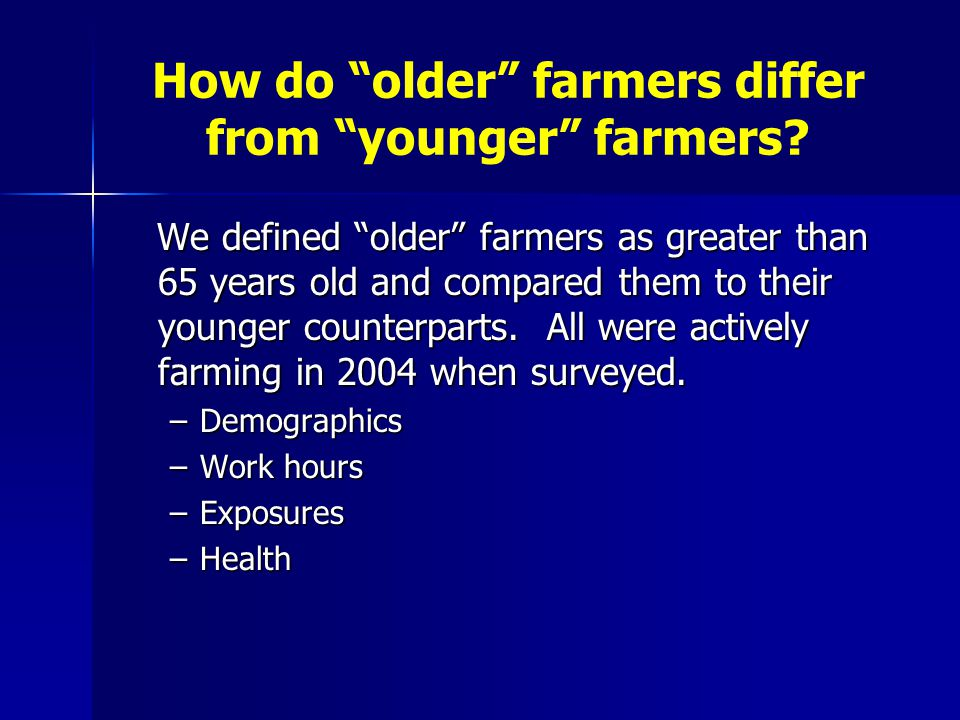 How do older farmers differ from younger farmers.