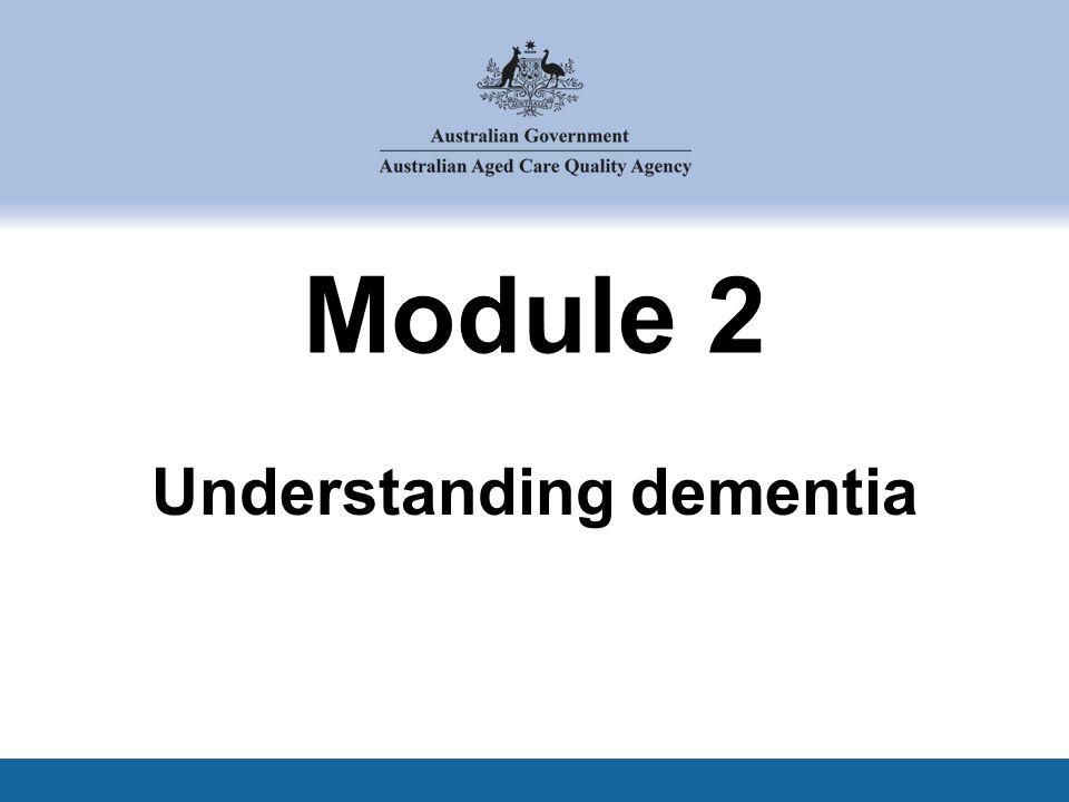 Module 2 Understanding dementia