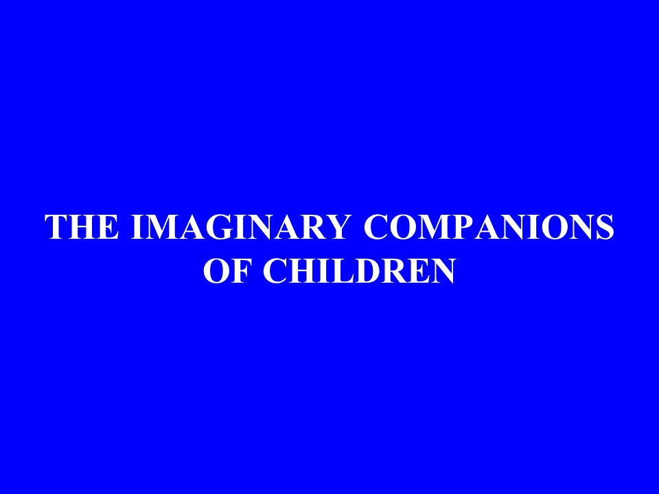 Functions of the Imaginary Companion (cont) 21.