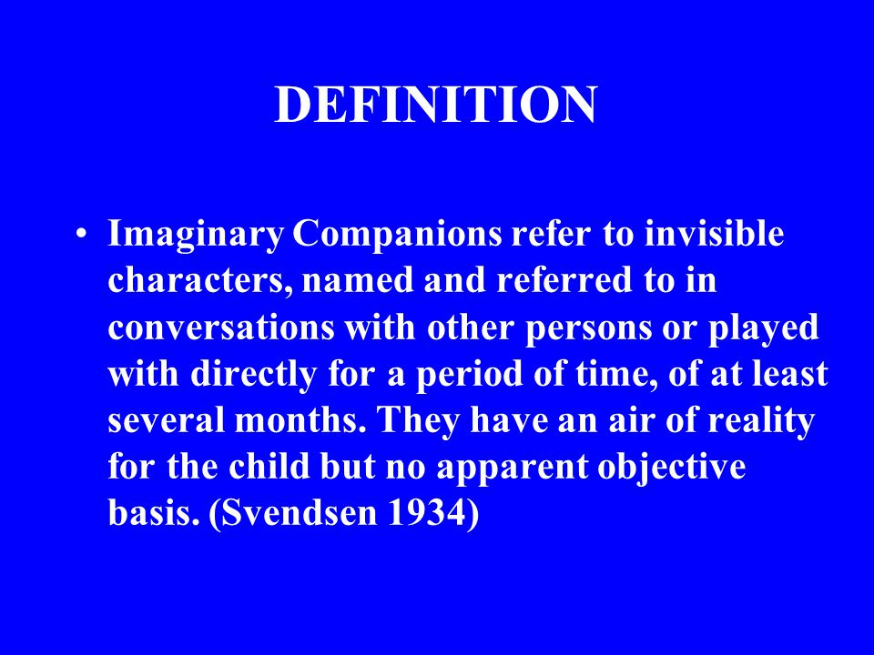 Functions of the Imaginary Companion (cont) 23.