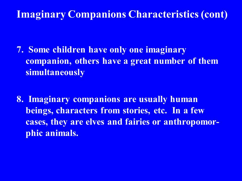 Functions of the Imaginary Companion (cont) 8.