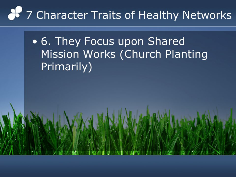 7 Character Traits of Healthy Networks 6.