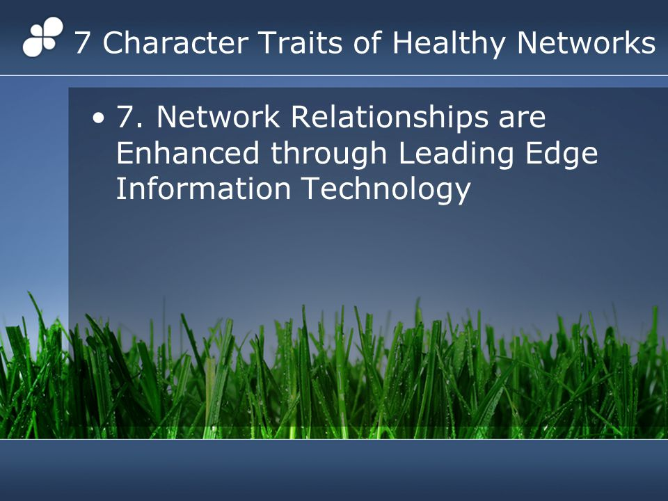 7 Character Traits of Healthy Networks 7.