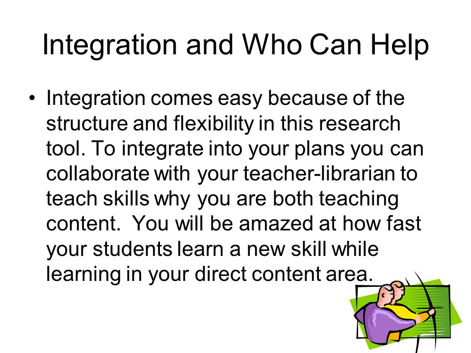 Integration and Who Can Help Integration comes easy because of the structure and flexibility in this research tool.