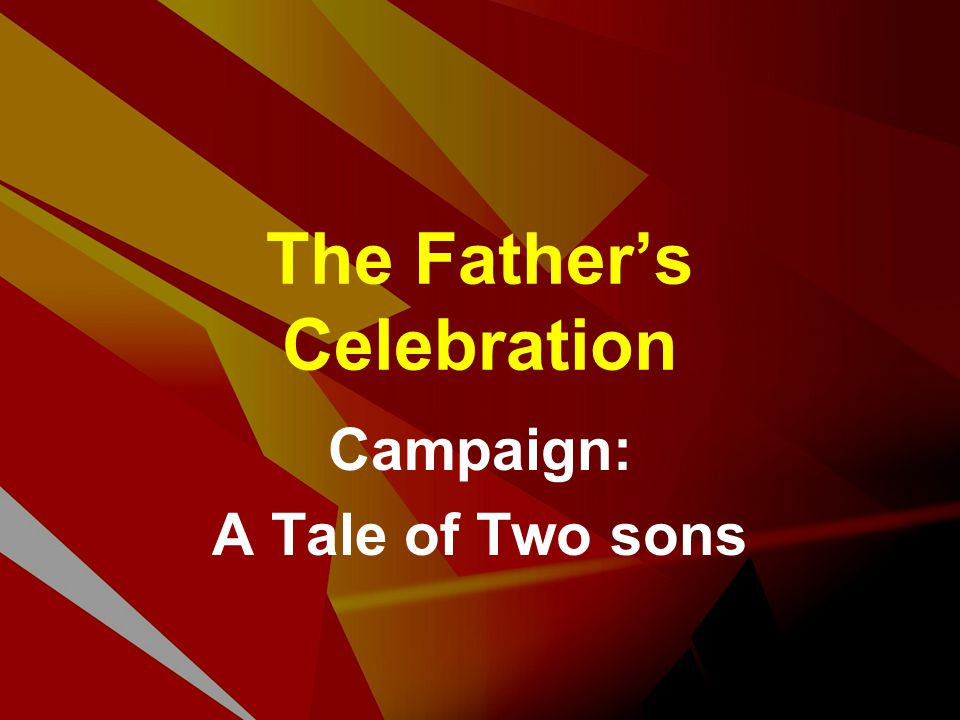 The Father's Celebration Campaign: A Tale of Two sons