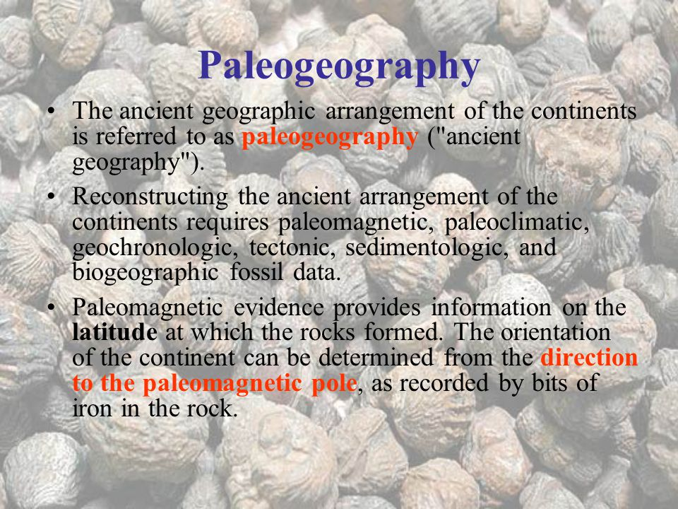 Paleogeography The ancient geographic arrangement of the continents is referred to as paleogeography ( ancient geography ).