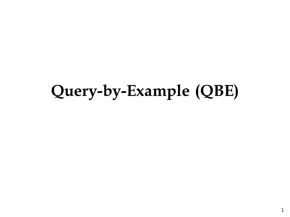 1 Query-by-Example (QBE)