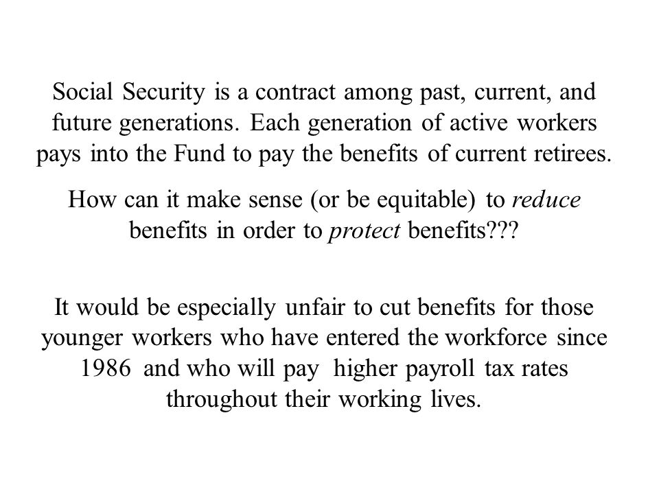 Social Security is a contract among past, current, and future generations.