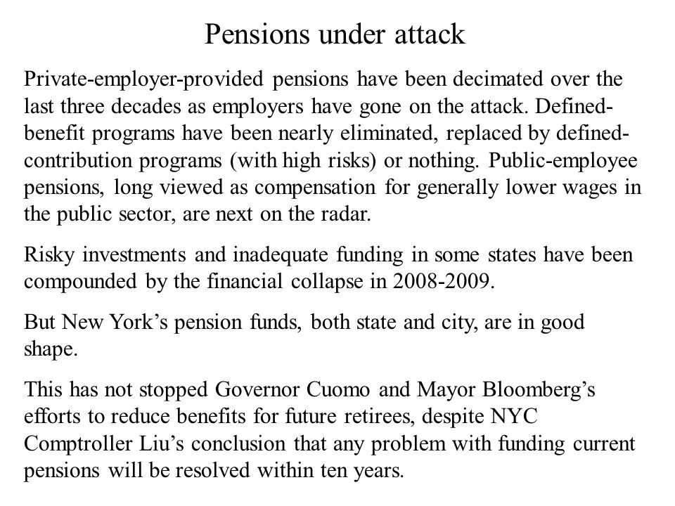 Pensions under attack Private-employer-provided pensions have been decimated over the last three decades as employers have gone on the attack.