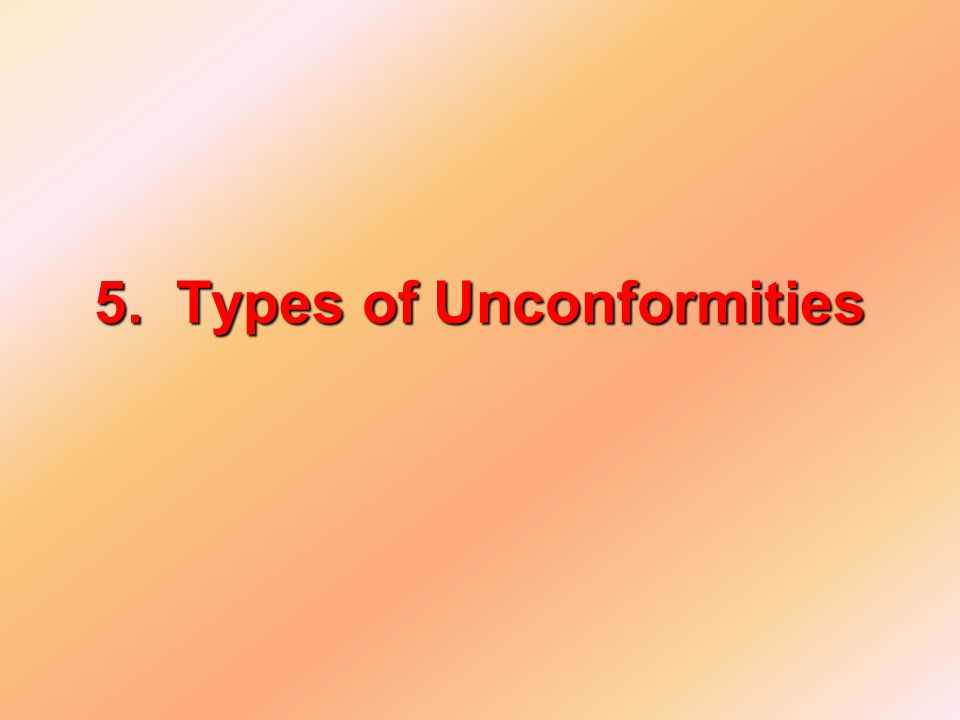 5. Types of Unconformities