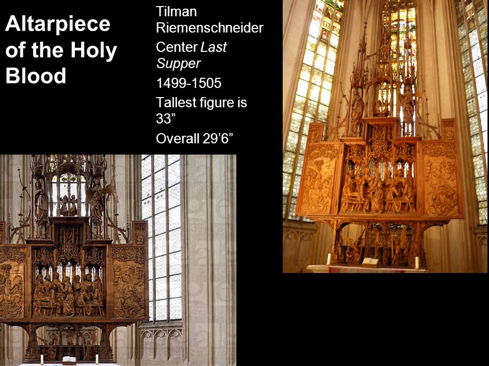 Altarpiece of the Holy Blood Tilman Riemenschneider Center Last Supper 1499-1505 Tallest figure is 33 Overall 29'6