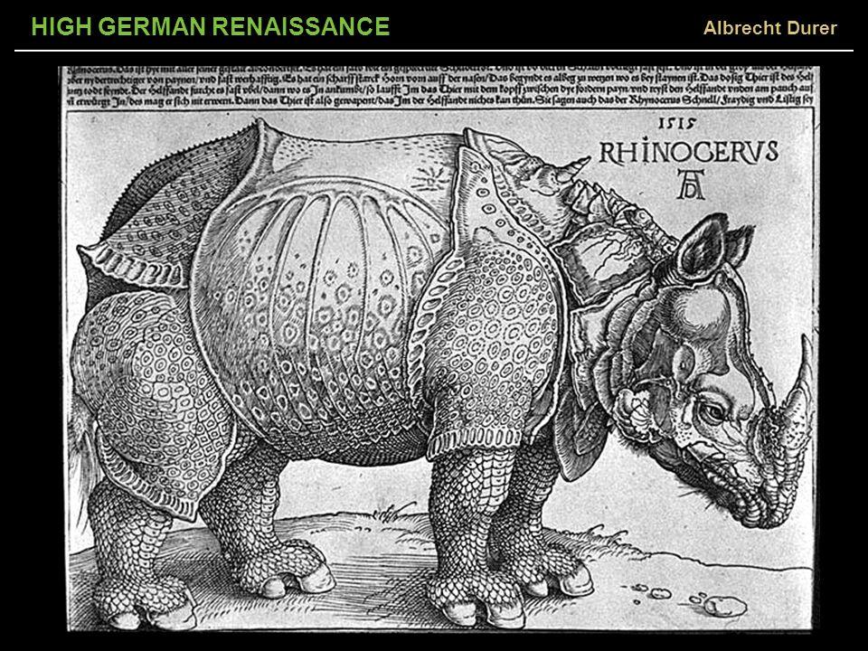 HIGH GERMAN RENAISSANCE Albrecht Durer