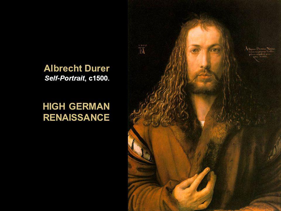 Albrecht Durer Self-Portrait, c1500. HIGH GERMAN RENAISSANCE