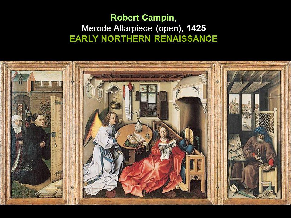 Robert Campin, Merode Altarpiece (open), 1425 EARLY NORTHERN RENAISSANCE