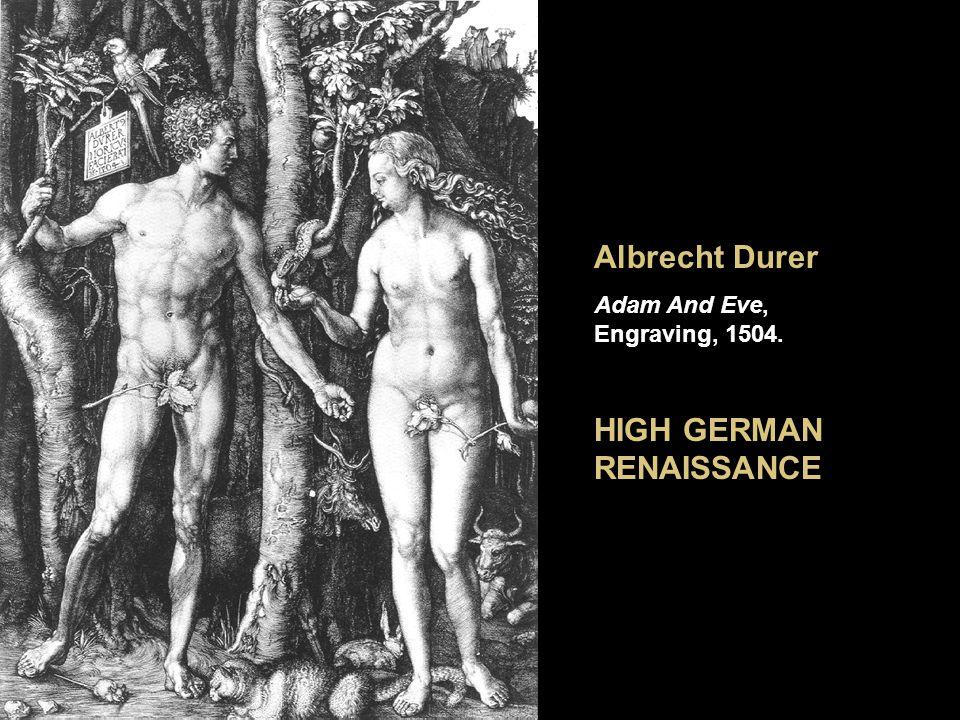Albrecht Durer Adam And Eve, Engraving, 1504. HIGH GERMAN RENAISSANCE