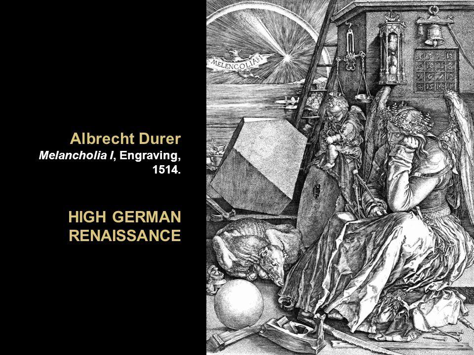 Albrecht Durer Melancholia I, Engraving, 1514. HIGH GERMAN RENAISSANCE