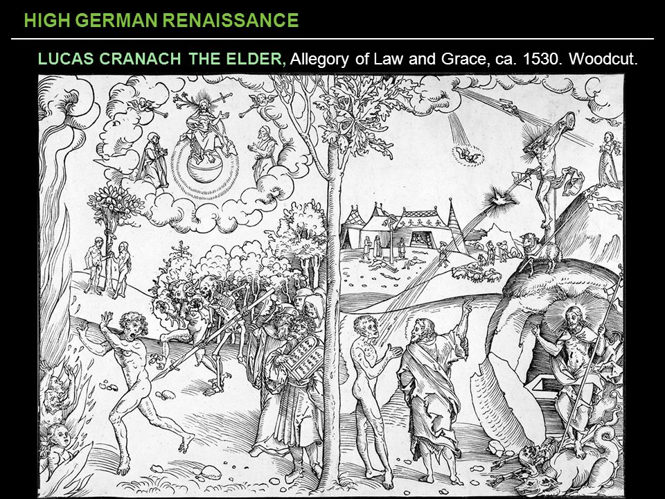 HIGH GERMAN RENAISSANCE LUCAS CRANACH THE ELDER, Allegory of Law and Grace, ca. 1530. Woodcut.